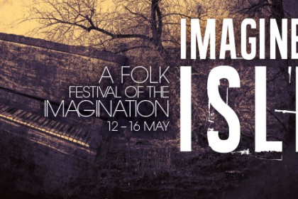 Birmingham's Newest Folk Festival – Imagined Isle, 12-16 MAY