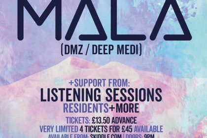 Leftfoot & Listening Sessions Present Mala 29th May