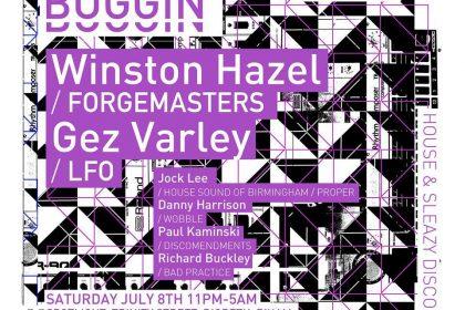 Buggin presents Winston Hazel – Forgemasters & Gez Varley – LFO