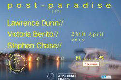 Post Paradise 17 at Centrala 24th April