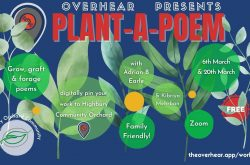 Overhear Proudly Partners Highbury Community Orchard Free Plant-A-Poem Workshops